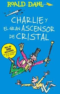 CHARLIE Y EL GRAN ASCENSOR DE CRISTAL (CLASICOS)
