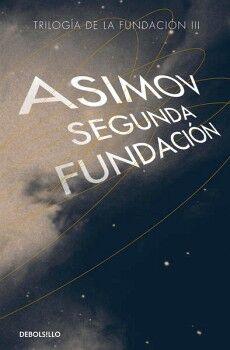 SEGUNDA FUNDACIÓN 2ED. -TRILOGÍA DE LA FUND. III- (DEBOLSILLO)