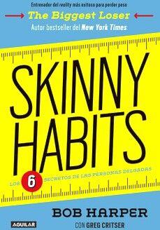 SKINNY HABITS -LOS 6 SECRETOS DE LAS PERSONAS DELGADAS-