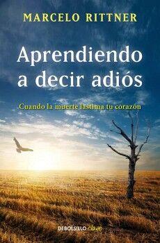 APRENDIENDO A DECIR ADIOS            (DEBOLSILLO/CLAVE)