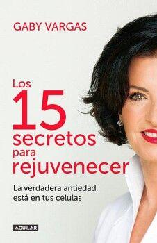15 SECRETOS PARA REJUVENECER, LOS