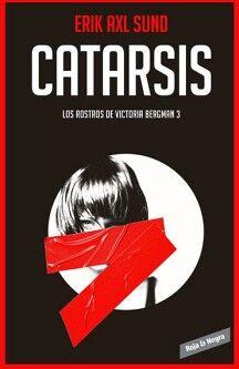 CATARSIS -LOS ROSTROS DE VICTORIA BERGMAN 3-