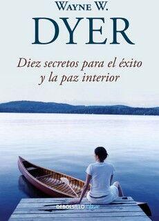 DIEZ SECRETOS PARA EL EXITO Y LA PAZ INTERIOR (DEBOLSILLO/CLAVE)