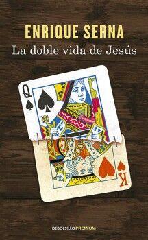 DOBLE VIDA DE JESUS, LA              (DEBOLSILLO/PREMIUM)