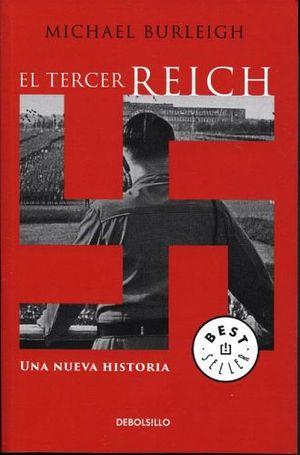 TERCER REICH, EL -UNA NUEVA HISTORIA- (DEBOLSILLO)