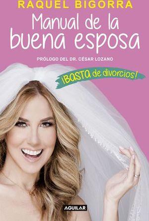 MANUAL DE LA BUENA ESPOSA ¡BASTA DE DIVORCIOS!