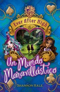 EVER AFTER HIGH -UN MUNDO MARAVILLASTICO-                  (JUV.)
