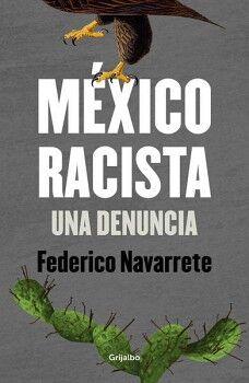 MEXICO RACISTA -UNA DENUNCIA-