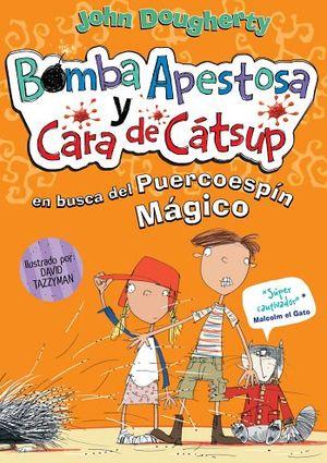 BOMBA APESTOSA Y CARA DE CATSUP EN BUSCA DEL PUERCOESPIN MAGICO-