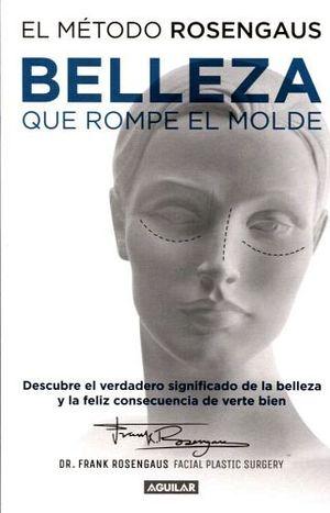METODO ROSENGAUS -BELLEZA QUE ROMPE EL MOLDE-