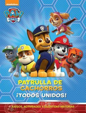 PAW PATROL -PATRULLA DE CACHORROS ¡TODOS UNIDOS!- (JUEGOS/ACT/DIV