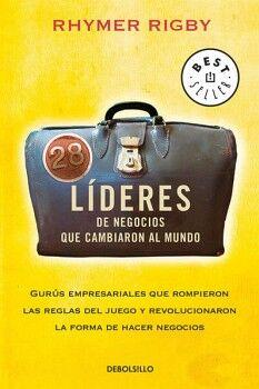 28 LIDERES DE NEGOCIOS QUE CAMBIARON AL MUNDO (DEBOLSILLO)