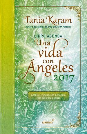 LIBRO AGENDA UNA VIDA CON ANGELES 2017