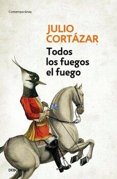TODOS LOS FUEGOS EL FUEGO            (DEBOLSILLO)