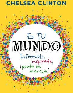 ES TU MUNDO -INFORMATE, INSPIRATE, ¡PONTE EN MARCHA!-