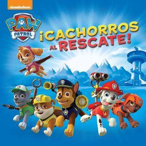 PAW PATROL ¡CACHORROS AL RESCATE!