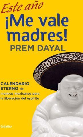 ESTE AÑO ¡ME VALE MADRES! -CALENDARIO ETERNO- 2ED.