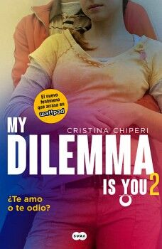 MY DILEMMA IS YOU 2 ¿TE AMO O TE ODIO?