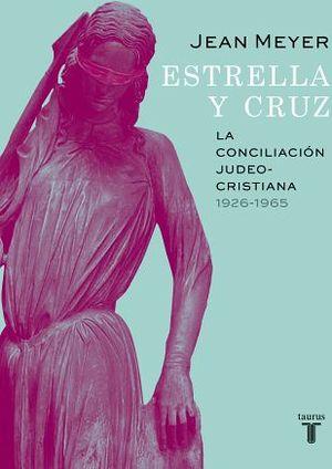ESTRELLA Y CRUZ -LA CONCILIACION JUDEO-CRISTIANA 1926-1965-