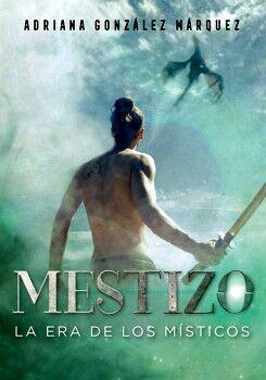 MESTIZO -LA ERA DE LOS MISTICOS-