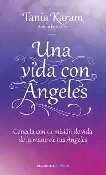 UNA VIDA CON ANGELES                 (DEBOLSILLO/PREMIUM)