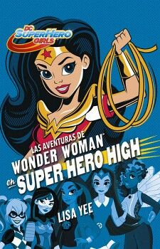AVENTURAS DE WONDER WOMAN EN SUPER HERO HIGH, LAS