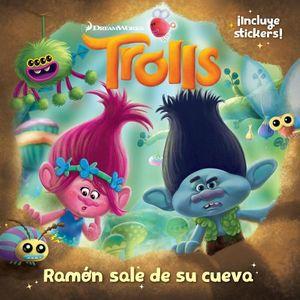 TROLLS -RAMON SALE DE SU CUEVA-          (INCLUYE STICKERS)