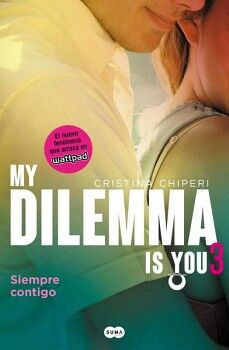 MY DILEMMA IS YOU 3 -SIEMPRE CONTIGO-