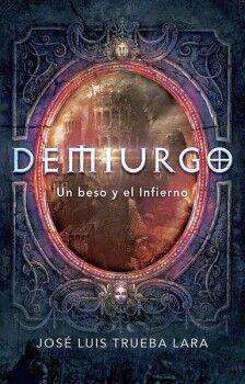 DEMIURGO -UN BESO Y EL INFIERNO-                            (JUV)