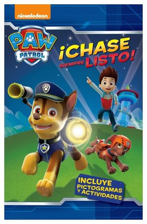 PAW PATROL ¡CHASE SIEMPRE LISTO!