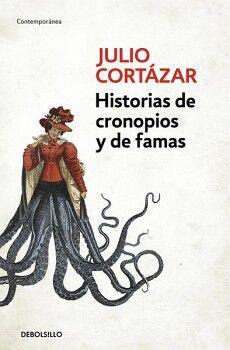 HISTORIAS DE CRONOPIOS Y DE FAMAS    (DEBOLSILLO/CONTEMPORANEA)