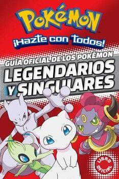 POKEMON ¡HAZTE CON TODOS! -GUIA OFICIAL DE LOS POKEMON LEGENDARI.