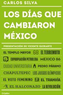 DIAS QUE CAMBIARON MEXICO, LOS