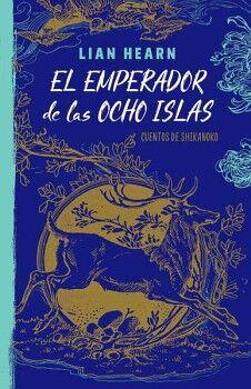 EMPERADOR DE LAS OCHO ISLAS, EL -CUENTOS DE SHIKANOKO-