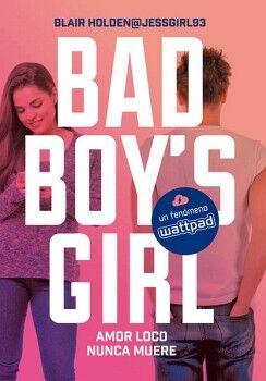 BAD BOY'S GIRL -AMOR LOCO NUNCA MUERE-
