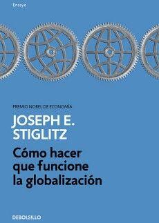 COMO HACER QUE FUNCIONE LA GLOBALIZACION (DEBOLSILLO/ENSAYO)