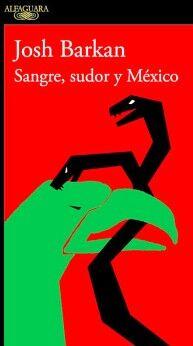 SANGRE, SUDOR Y MEXICO