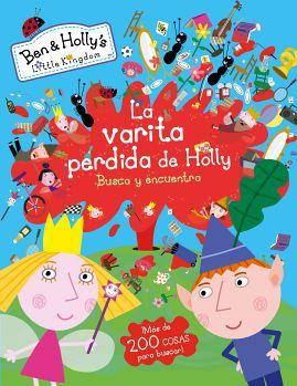 BEN & HOLLYS -LA VARITA PERDIDA DE HOLLY- (BUSCA Y ENCUENTRA)
