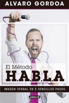 METODO H.A.B.L.A, EL    -IMAGEN VERBAL EN 5 SENCILLOS PASOS-