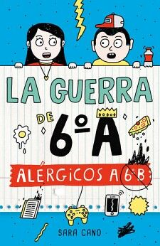 GUERRA DE 6°A, LA -ALERGICOS A 6°B-