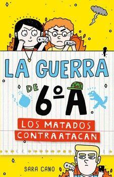 GUERRA DE 6°A, LA -LOS MATADOS CONTRAATACAN-