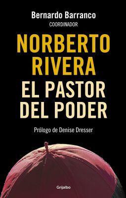 NORBERTO RIVERA -EL PASTOR DEL PODER-