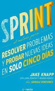 SPRINT -EL METODO PARA RESOLVER PROBLEMAS Y PROBAR NUEVAS IDEAS-