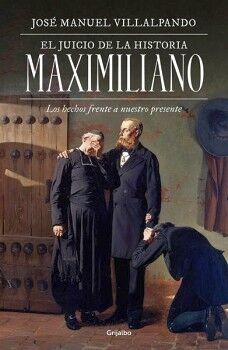 JUICIO DE LA HISTORIA MAXIMILIANO