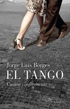 TANGO, EL -CUATRO CONFERENCIAS-