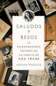 SALUDOS Y BESOS -LA EXTRAORDINARIA HISTORIA DE LA FAMILIA DE ANA-