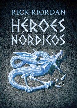 HEROES NORDICOS -LA GUIA OFICIAL DEL UNIVERSO DE MAGNUS CHASE-
