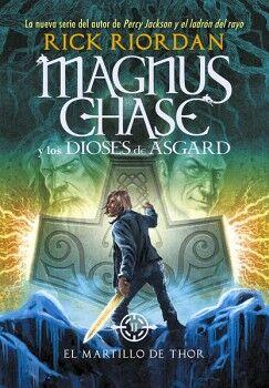 MAGNUS CHASE Y LOS DIOSES DE ASGARD -EL MARTILLO DE THOR- (II)