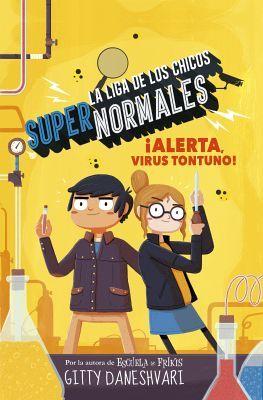 LIGA DE LOS CHICOS SUPERNORMALES 2, LA ¡ALERTA, VIRUS TONTUNO!