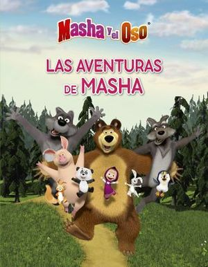 MASHA Y EL OSO -LAS AVENTURAS DE MASHA-